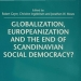 Globalization, Europeanization, and the End of Scandinavian Social Democracy? book cover