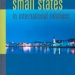 Small States in International Relations book cover